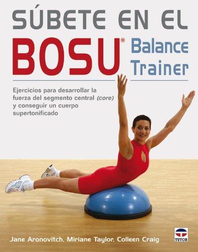 Súbete En el Bosu. Balance Trainer
